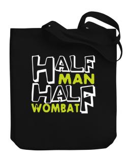Half Man , Half Wombat Canvas Tote Bag