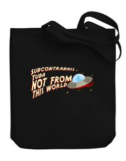 Subcontrabass Tuba Not From This World Canvas Tote Bag