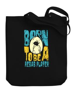 Born To Be A Rebab Player Canvas Tote Bag