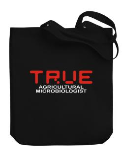 True Agricultural Microbiologist Canvas Tote Bag