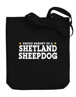 Proud Parent Of Shetland Sheepdog Canvas Tote Bag