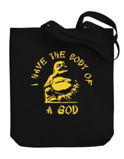 I Have The Body Of God Canvas Tote Bag