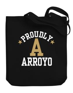 Proudly Arroyo Canvas Tote Bag