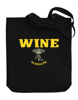 Wine Is Health Canvas Tote Bag
