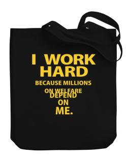 I work hard Canvas Tote Bag