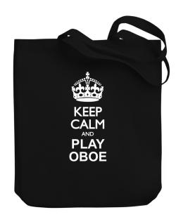 Keep calm and play Oboe  Canvas Tote Bag