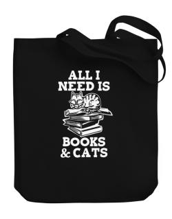 All I need is books and cats Canvas Tote Bag
