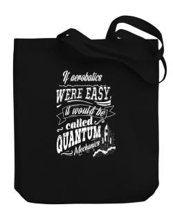 If Aerobatics were easy, would be called QM Canvas Tote Bag