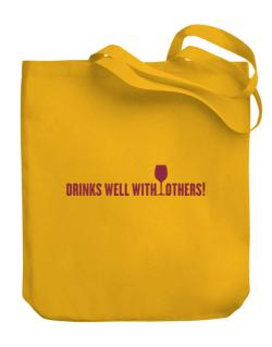 Drinks Well With Others Canvas Tote Bag
