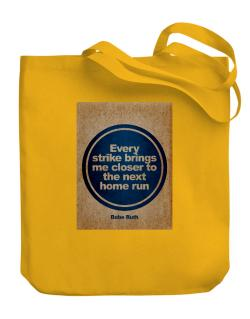 Every strike bring me closer to the next home run Canvas Tote Bag