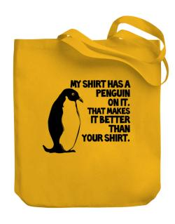 My shirt has a penguin Canvas Tote Bag
