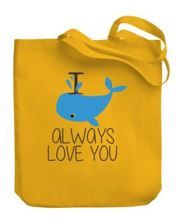 I Whale Always Love You Canvas Tote Bag