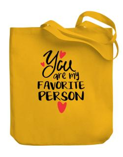 You Are My Favorite Person Canvas Tote Bag