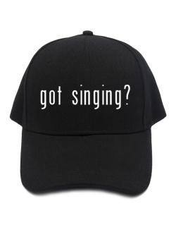 Got Singing? Baseball Cap