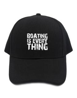 Boating Is Everything Baseball Cap