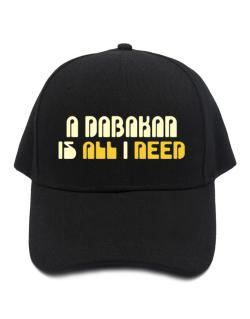 A Dabakan Is All I Need Baseball Cap