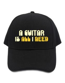 A Guitar Is All I Need Baseball Cap