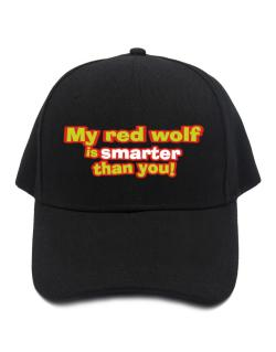 My Red Wolf Is Smarter Than You! Baseball Cap
