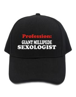Profession: Giant Millipede Sexologist Baseball Cap