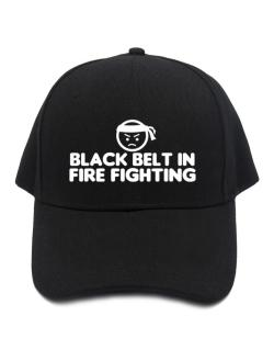 Black Belt In Fire Fighting Baseball Cap