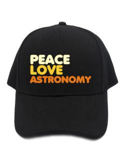 Peace Love Astronomy Baseball Cap