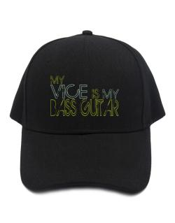 My Vice Is My Bass Guitar Baseball Cap