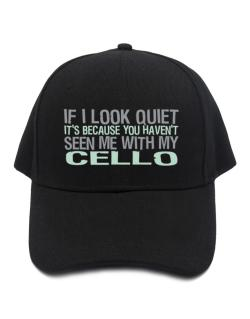 Gorra de If I Look Quiet It