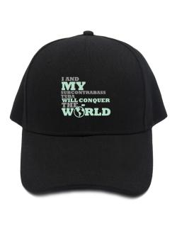 I And My Subcontrabass Tuba Will Conquer The World Baseball Cap