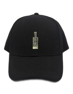Drinking Too Much Water Is Harmful. Drink Wine Baseball Cap