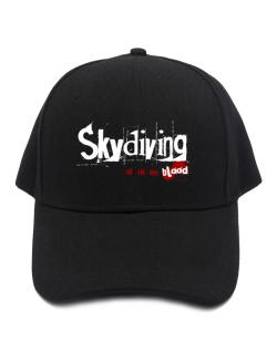 Skydiving Is In My Blood Baseball Cap