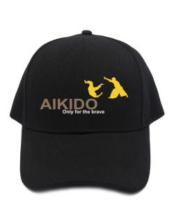 Aikido - Only For The Brave Baseball Cap