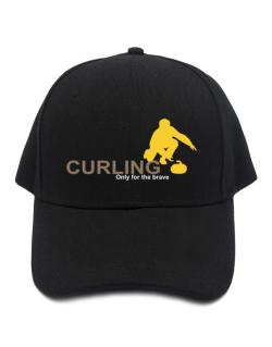 Curling - Only For The Brave Baseball Cap