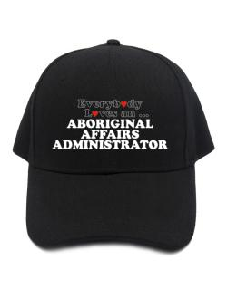 Everybody Loves An Aboriginal Affairs Administrator Baseball Cap