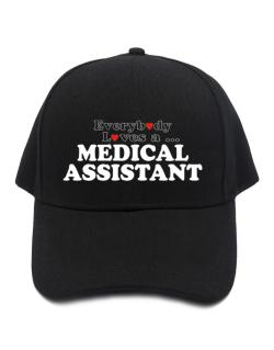 Everybody Loves A Medical Assistant Baseball Cap