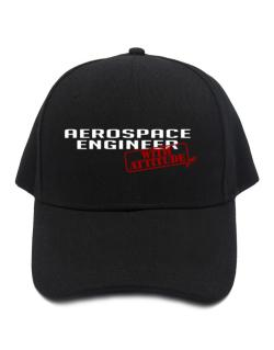 Aerospace Engineer With Attitude Baseball Cap
