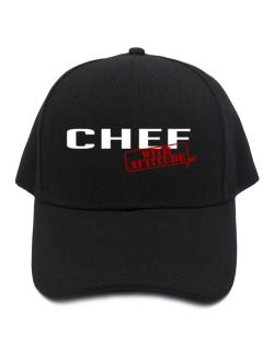 Chef With Attitude Baseball Cap