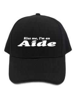 Kiss Me, I Am An Aide Baseball Cap