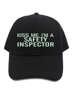 Kiss Me, I Am A Safety Inspector Baseball Cap