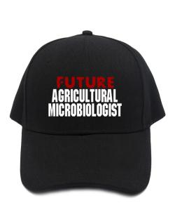 Future Agricultural Microbiologist Baseball Cap