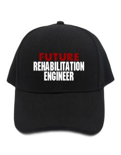 Future Rehabilitation Engineer Baseball Cap