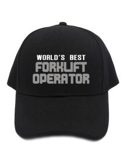 baa99ede961 World s Best Forklift Operator Baseball Cap