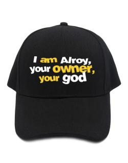I Am Alroy Your Owner, Your God Baseball Cap