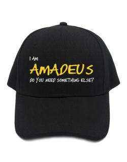 I Am Amadeus Do You Need Something Else? Baseball Cap