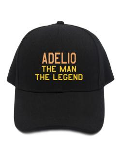 Adelio The Man The Legend Baseball Cap