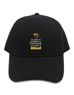 In Case Of Accident Or Drunkenness, My Name Is Ronald Baseball Cap