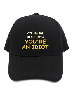 Clem Rule #5: You