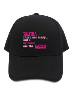 Talitha There Are Many... But I (obviously!) Am The Best Baseball Cap