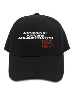 Aboriginal Affairs Administrator - Off Duty Baseball Cap