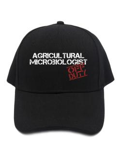 Agricultural Microbiologist - Off Duty Baseball Cap