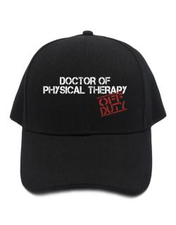 Doctor Of Physical Therapy - Off Duty Baseball Cap